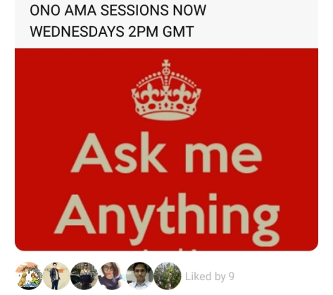 ONO AMA SESSIONS NOW WEDNESDAYS 2PM GMT